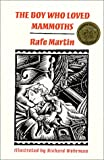 The Boy Who Loved Mammoths, Rafe Martin, 0938756427