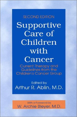 Supportive Care of Children with Cancer: Current Therapy and Guidelines From the Children's Cancer Group