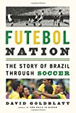 Futebol Nation, David Goldblatt, 1568584679