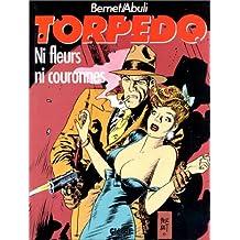 TORPEDO T03 : NI FLEURS NI COURONNES