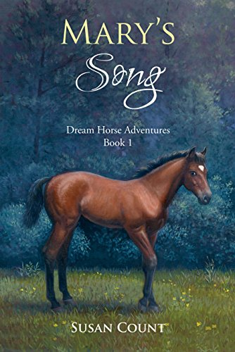 Mary's Song (Dream Horse Adventures Book 1) by [Count, Susan]