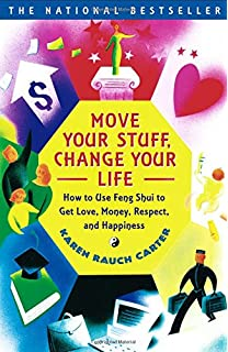 Beautiful Move Your Stuff, Change Your Life: How To Use Feng Shui To Get Love