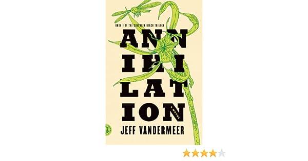 Annihilation: A Novel (The Southern Reach Trilogy) eBook: Jeff VanderMeer: Amazon.es: Tienda Kindle