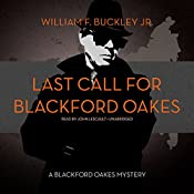 Last Call for Blackford Oakes: Blackford Oakes, Book 11 | William F. Buckley Jr.