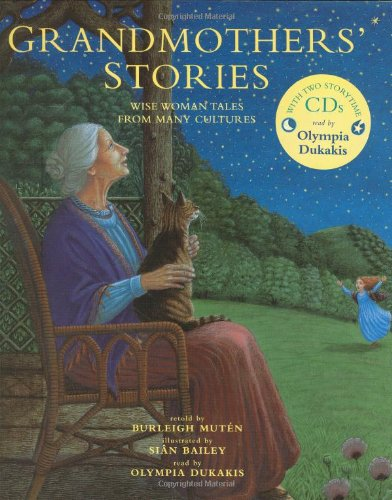 Grandmothers Stories: Wise Woman Tales from Many Cultures [With 2 CDs] Sian Bailey