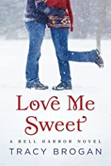 Love Me Sweet (A Bell Harbor Novel) by Brogan, Tracy (2015) Paperback Paperback