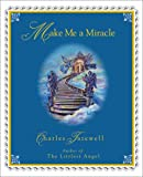 Make Me a Miracle, Charles Tazewell, 1580291082
