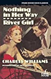 Nothing in Her Way / River Girl (Stark House Noir Classics)