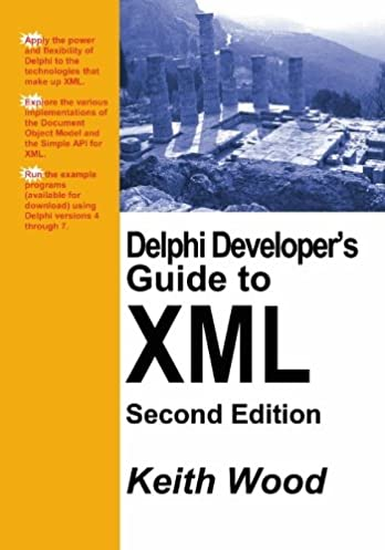 delphi developer s guide to xml 2nd edition keith wood rh amazon com delphi developer's guide to opengl delphi developer guide to opengl pdf