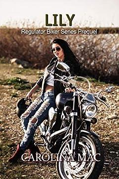 Lily (The Regulators Biker Series Book 0)