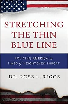 Stretching the Thin Blue Line: Policing America in Times of Heightened Threat