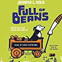 Full of Beans Audiobook by Jennifer L. Holm Narrated by Kirby Heyborne, Jennifer L. Holm