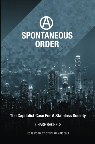 Download A Spontaneous Order: The Capitalist Case for a Stateless Society pdf