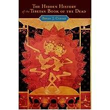 [ The Hidden History of the Tibetan Book of the Dead [ THE HIDDEN HISTORY OF THE TIBETAN BOOK OF THE DEAD BY Cuevas, Bryan J ( Author ) Mar-23-2006[ THE HIDDEN HISTORY OF THE TIBETAN BOOK OF THE DEAD [ THE HIDDEN HISTORY OF THE TIBETAN BOOK OF THE DEAD BY CUEVAS, BRYAN J ( AUTHOR ) MAR-23-2006 ] By Cuevas, Bryan J ( Author )Mar-23-2006 Paperback By Cuevas, Bryan J ( Author ) Paperback 2006 ]
