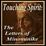Touching Spirit: The Letters of Minominike | James C. Washburn