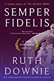 Semper Fidelis: A Crime Novel of the Roman Empire (Medicus Novels Book 5)