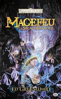 Les Royaumes Oubliés - La séquence de Shandril, tome 1 : Magefeu par Greenwood