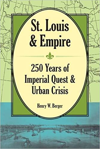 Book St. Louis and Empire: 250 Years of Imperial Quest and Urban Crisis