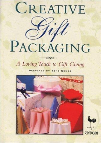 Creative Gift Packaging by Yoko Kondo (2001-01-10)