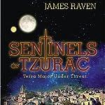 Sentinels of Tzurac: Terra Major Under Threat | James Raven