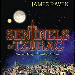Sentinels of Tzurac: Terra Major Under Threat Audiobook