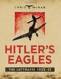 Hitler's Eagles, Chris McNab, 1780962835