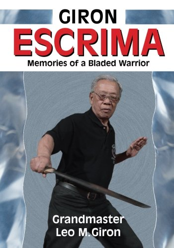 Giron Escrima: Memories of a Bladed Warrior