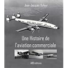 Une Histoire de l'aviation commerciale (French Edition)