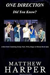ONE DIRECTION: DID YOU KNOW?: A Killer Book Containing Gossip, Facts, Trivia, Images & Memory Recall Quiz: Suitable for Adults & Children (Matthew Harper) (English Edition)