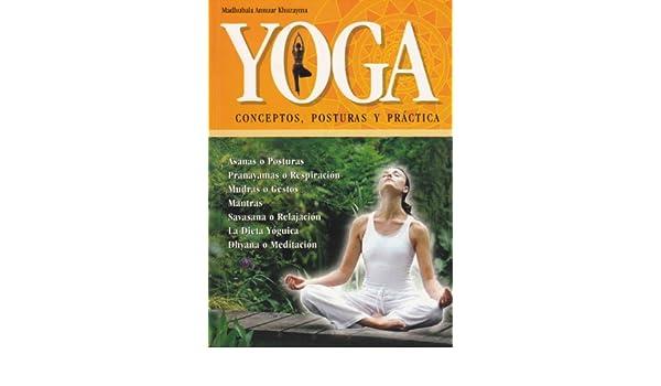 Yoga Conceptos, Posturas y Practica - Ciencia y Practica ...