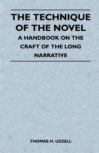 The Technique of the Novel - A Handbook on the Craft of the Long Narrative ebook