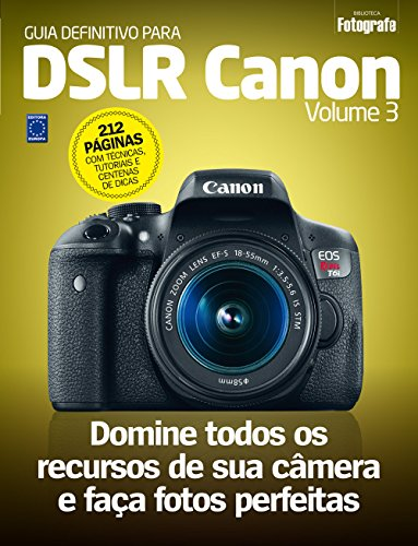 Guia Definitivo Para DSLR Canon - Volume 3