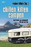 Chillen, killen, campen: Kurzkrimis aus Wohnmobil, Zelt und Caravan (KBV-Krimi, Band 329)