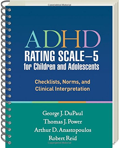 ADHD Rating Scale―5 for Children and Adolescents: Checklists, Norms, and Clinical Interpretation