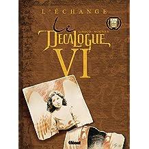 Le Décalogue - Tome 06 : L'Echange (French Edition)