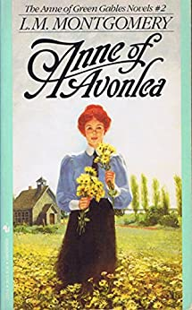 Anne of Avonlea (Anne Shirley Series #2) by [Montgomery, Lucy Maud]