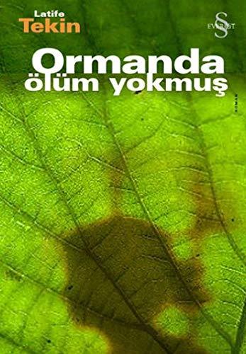 Ormanda Ölüm Yokmuş (Turkish Edition) Latife Tekin