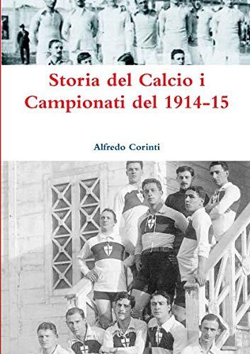 Download Storia del Calcio i Campionati del 1914-15 (Italian Edition) pdf epub