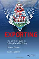 Exporting: The Definitive Guide to Selling Abroad Profitably, 2nd Edition