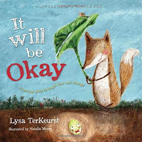 It Will be Okay: Trusting God Through Fear and Change (Little Seed ...