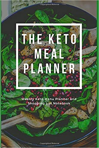 The Keto Meal Planner - Weekly Keto Menu Planner and Shopping List Notebook: 12 Week (3 Month) Workbook includes Keto Weight Loss Diary with Macro Trackers and Ketogenic Diet Foods List