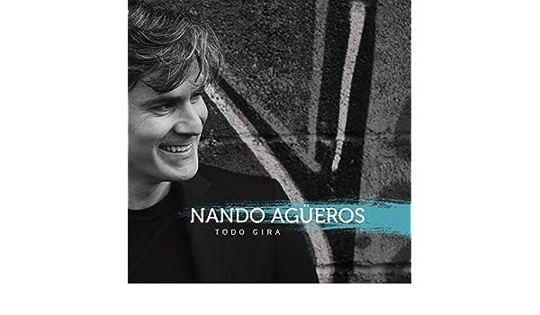 Todo gira de Nando Agüeros en Amazon Music - Amazon.es