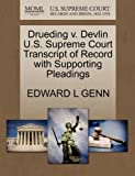 Drueding V. Devlin U. S. Supreme Court Transcript of Record with Supporting Pleadings, Edward L. Genn, 1270541226