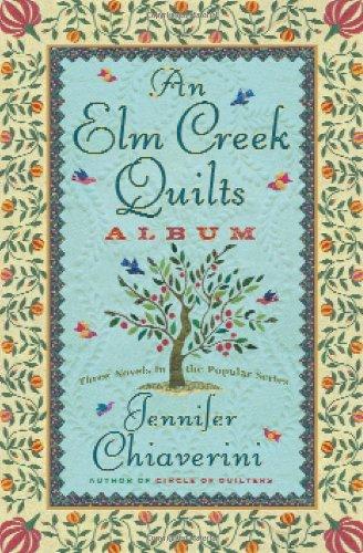 An Elm Creek Quilts Album: The Runaway Quilt/The Quilter's Legacy/The Master Quilter (Elm Creek Quilts Series 4-6)