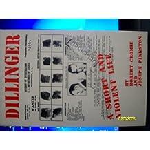 Dillinger: A Short and Violent Life