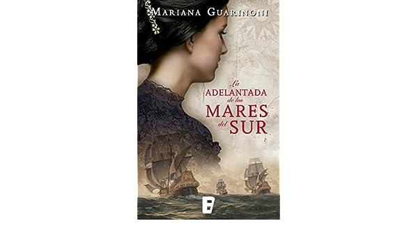 La Adelantada De Los Mares Del Sur Ebook Mariana Guarinoni Amazon
