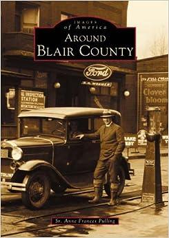 Book AroundBlairCounty(PA)(ImagesofAmerica)