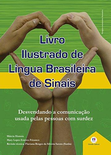 Livro Ilustrado de Língua Brasileira de Sinais: Desvendando a Comunicação Usada Pelas Pessoas com Surdez (Volume 1)