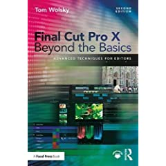 Final Cut Pro X Beyond the Basics: Advanced Techniques for Editors, 2nd Edition from Focal Press