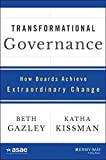 Transformational Governance: How Boards Achieve Extraordinary Change (ASAE/Jossey-Bass Series) Hardcover – July 27, 2015